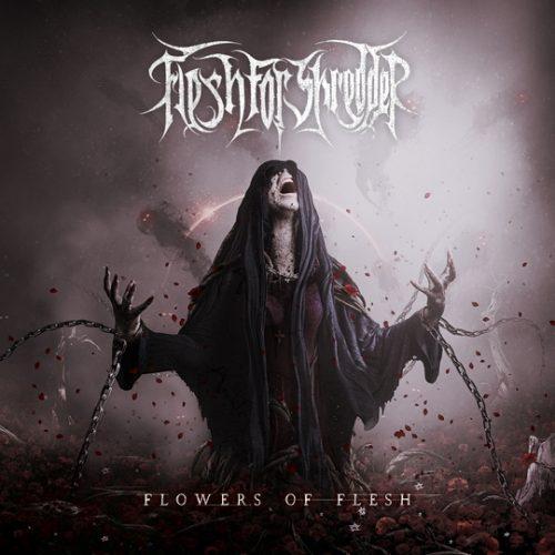 Flesh For Shredder - Flowers Of FLesh