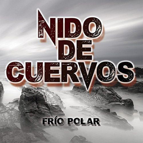 Nido De Cuervos - Frío Polar