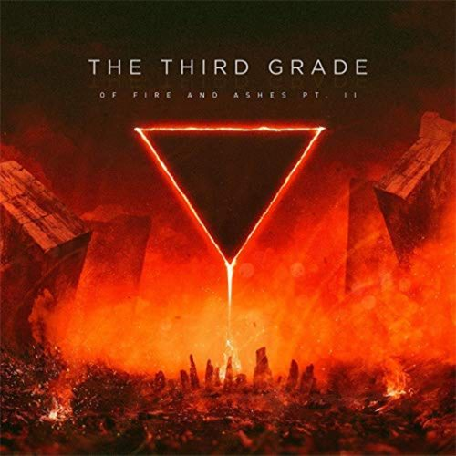 The Third Grade - Of Fire And Ashes Pt. II